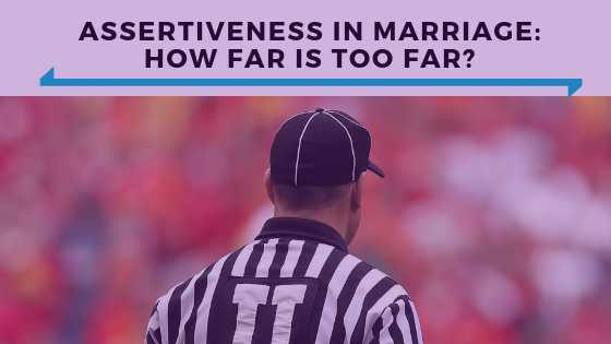 Assertiveness In Marriage- How Far Is Too Far- - Ep. 346.png