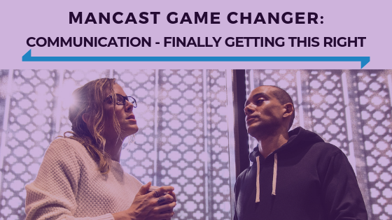 MANCAST Game Changer- Communication - Finally Getting This Right - Ep. 350.png