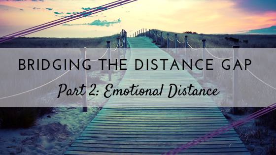 Bridging the Distance Gap Part 2  - Emotional Distance.png