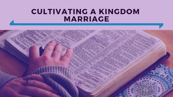 Cultivating a Kingdom Marriage - Ep. 358.png