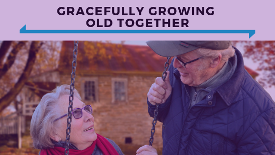 Gracefully Growing Old Together - Ep. 360.png