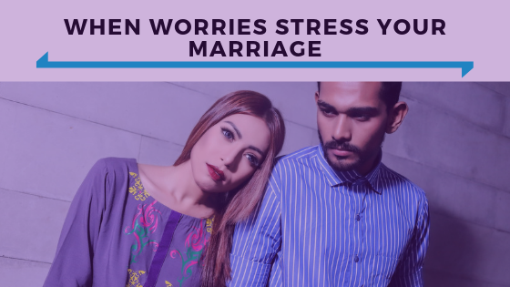 When Worries Stress Your Marriage - Ep. 361.png