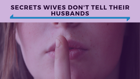 Secrets Wives Don't Tell Their Husbands - Ep. 362.png
