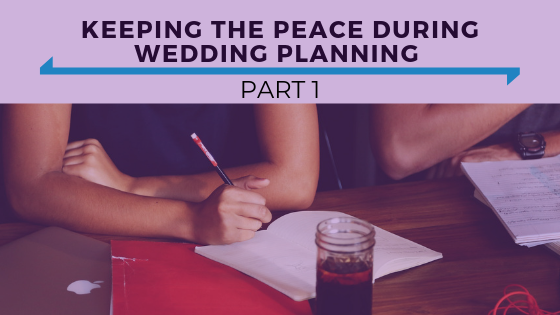 Keeping the Peace During Wedding Planning Part 1 - Ep. 364 (1).png
