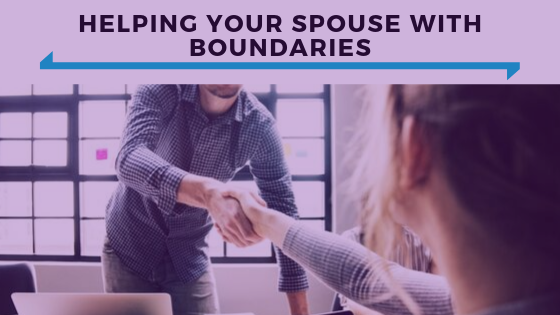 Helping Your Spouse With Boundaries - Ep. 375.png