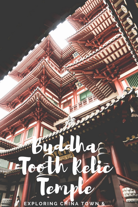 EXPLORING CHINATOWN AND BUDDHA TOOTH RELIC TEMPLE
