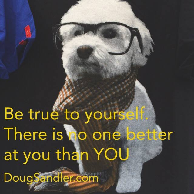 Be true to you Empowering Nice Guys Finish First Doug Sandler