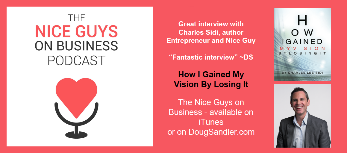Great interview with Charles Sidi. Click on the show notes below to buy a copy of Charles' book and to Subscribe to The Nice Guys on Business Podcast.