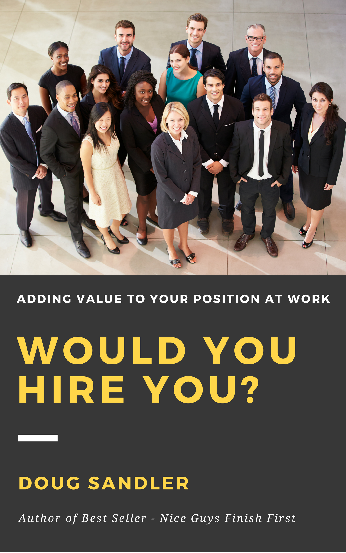 "Get a FREE copy of my soon-to-be released eBook, ""Would You Hire You?"""