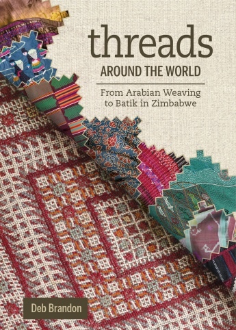 Cover for  Threads Around the World: From Arabian Weaving to Batik in Zimbabwe  by Deb Brandon