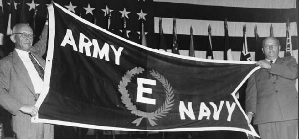 "WWII - Presented with the Army-Navy ""E"" Award for Excellence in War Production"