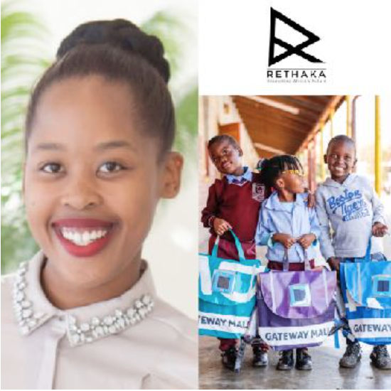 THATO KGATLHANYE, founder of Rethaka (South Africa) - A Repurpose schoolbag made from recycled plastic gives a child dignity by day and by night it doubles as a light to study. They have handed over 10,000 Repurpose Schoolbags to children in 6 countries on the African continent.
