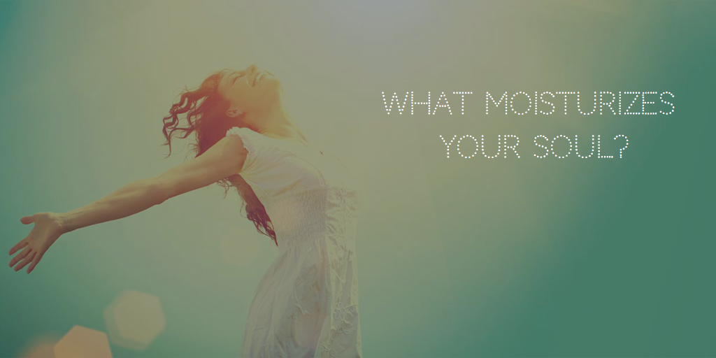 moisturize your soul.png