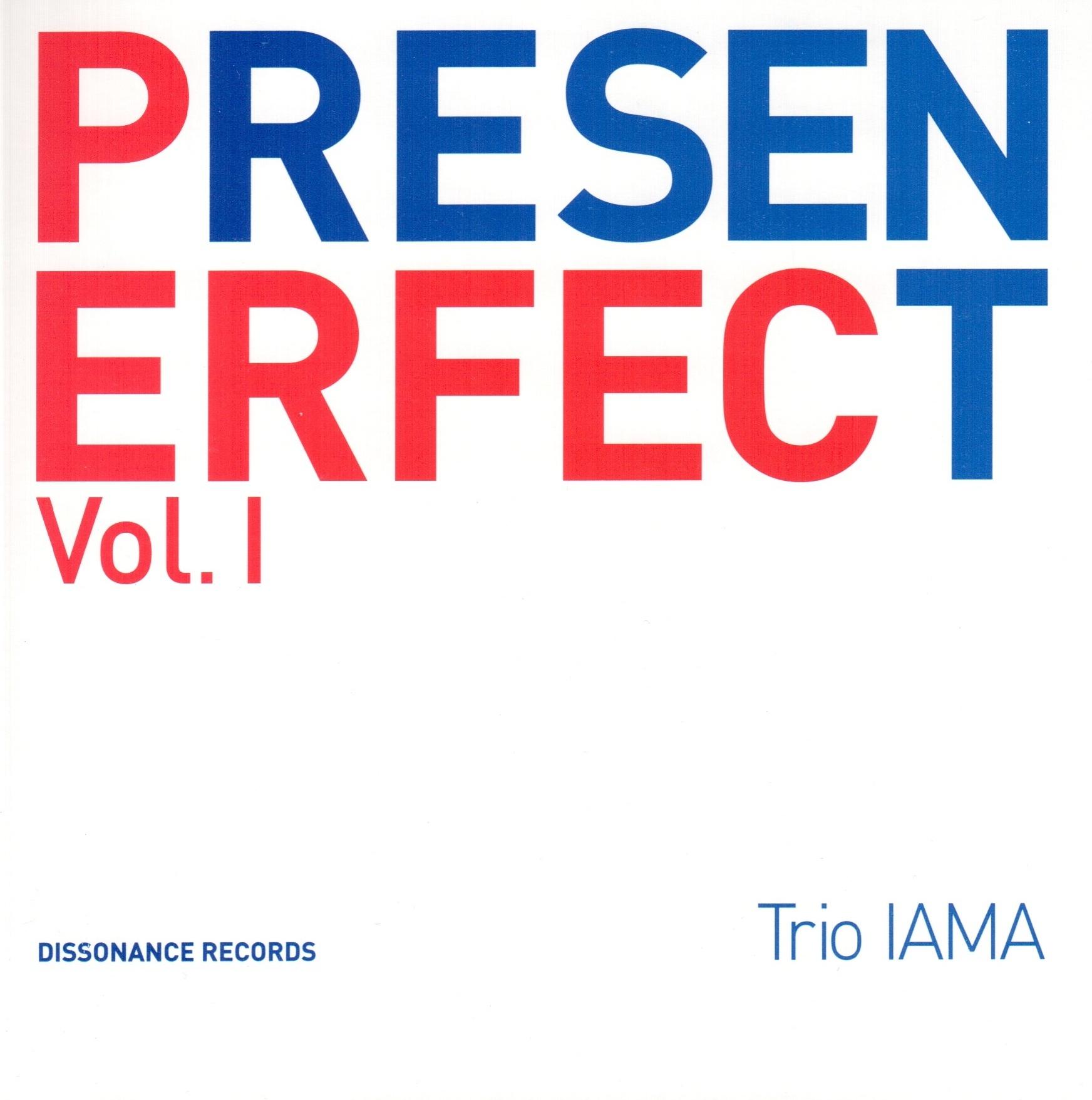 Trio Iama - Present Perfect Vol. I