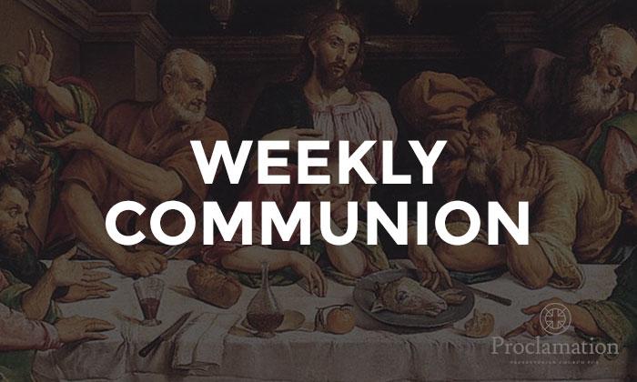 proclamation-presbyterian-church-why-weekly-communion.jpg