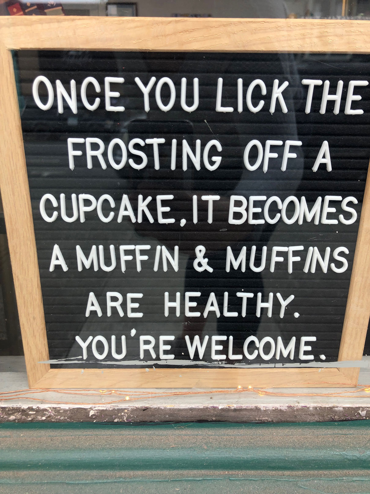 Once you lick the frosting off a cupcake, it becomes a muffin & muffins are healthy. You're welcome.