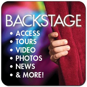 Backstage, videos, access, tours, photos