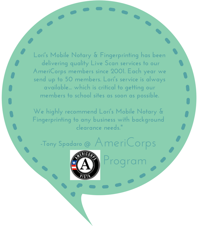 Lori's Mobile Notary & Fingerprinting has been delivering quality Live Scan services to our AmeriCorps members since 2001. Each year we send up to 50 members. Lori's service is always available... which is critical t.png