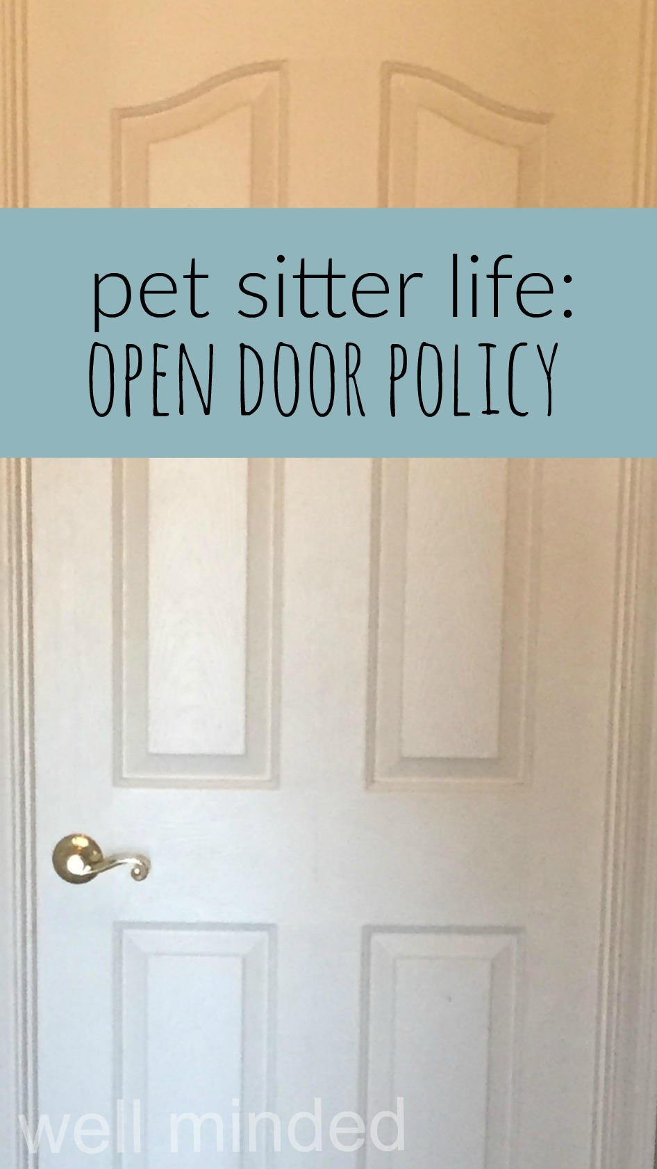 Pet Sitter Life: Open Door Policy–wellmindedpets.com