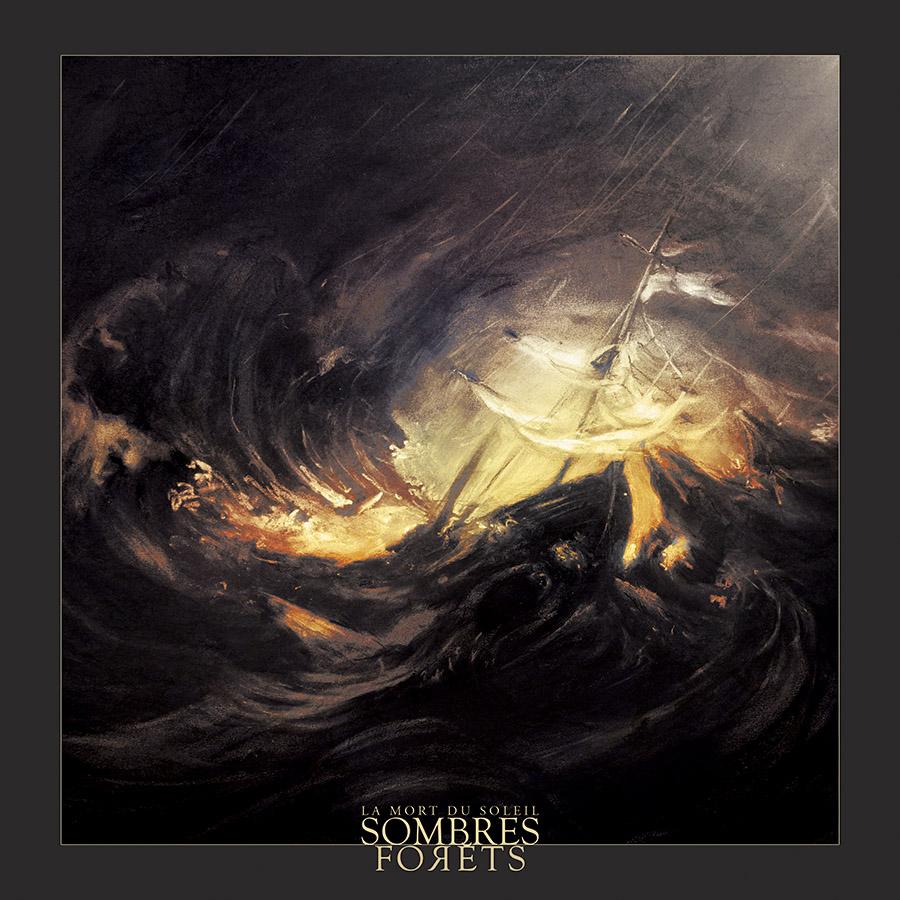 SOMBRES FORÊTS - La Mort Du Soleil