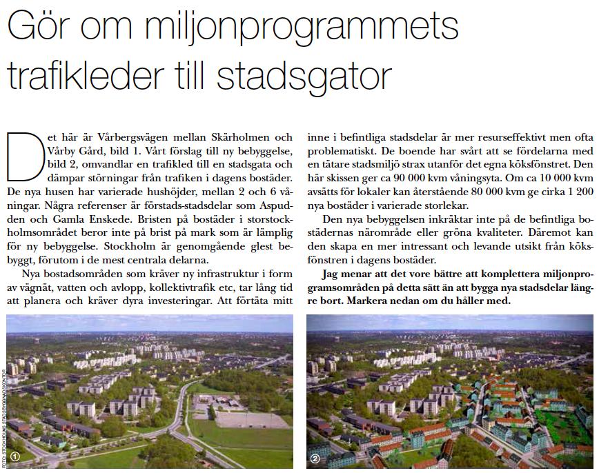 Det är väldigt enkelt att bygga om en trist miljonprogramsmiljö till en mer varierad stadsmiljö. Fundera över varför detta inte sker.