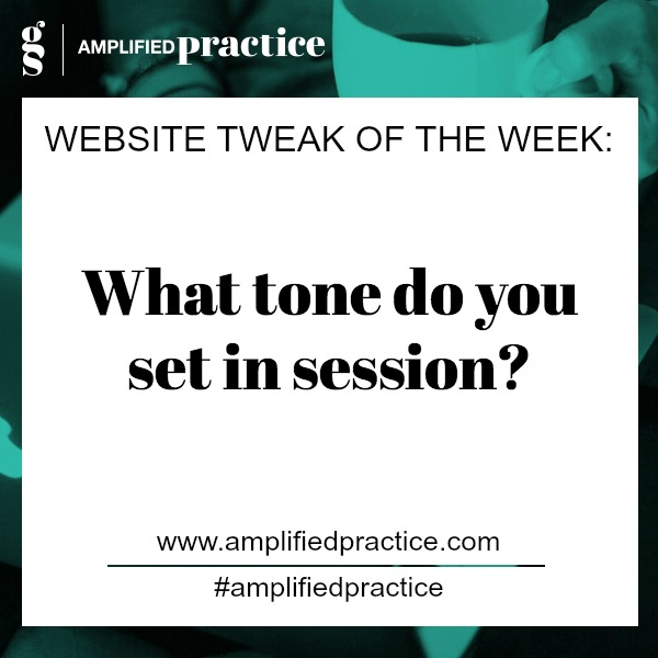Counselor Website Tip: Session Tone   Amplified Practice Authentic Marketing & Business Coaching for Therapists