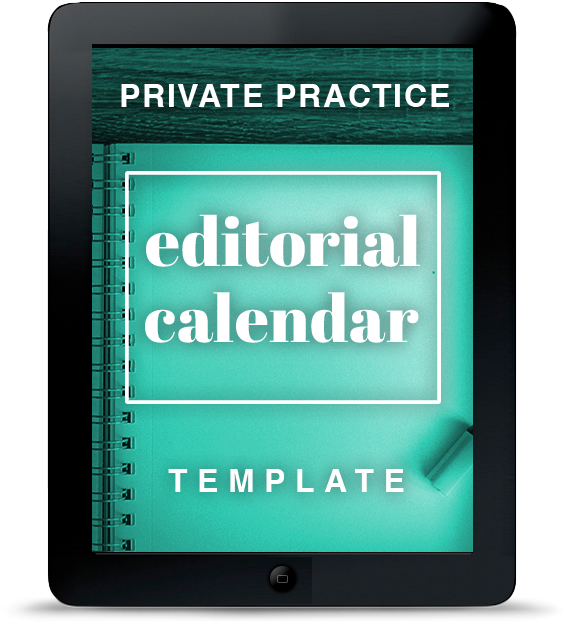 Editorial Calendar for Therapists | Amplified Practice Authentic Marketing & Business Coaching for Therapists