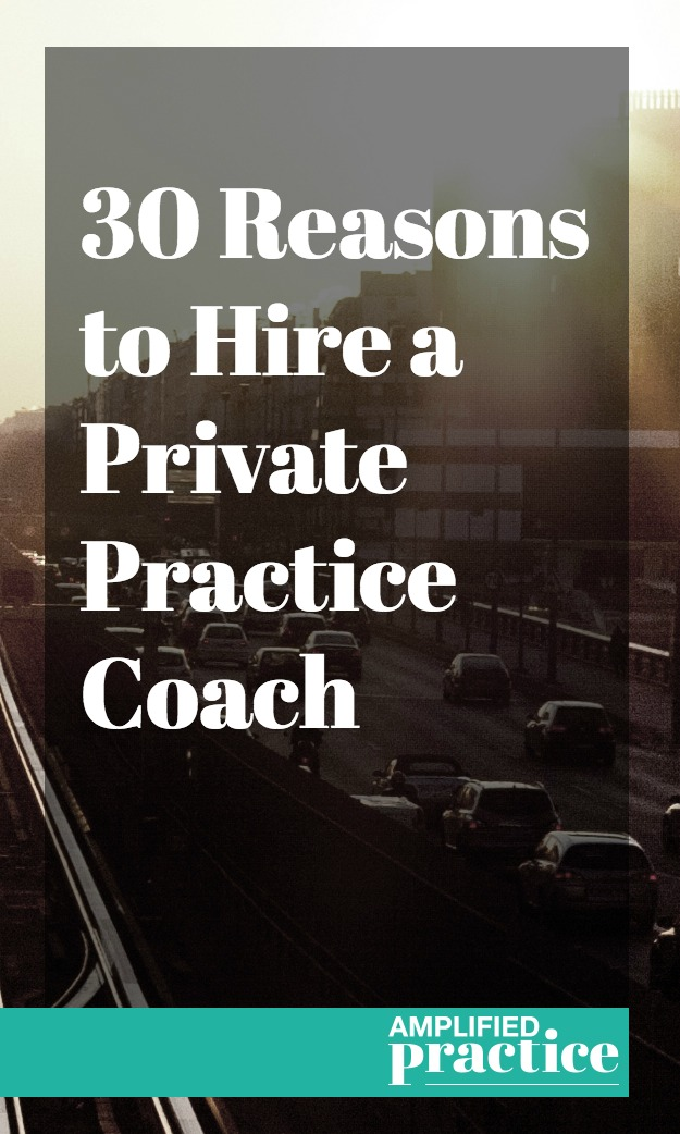 Reasons to Hire a Counseling Practice Coach | Business Coach for Therapists