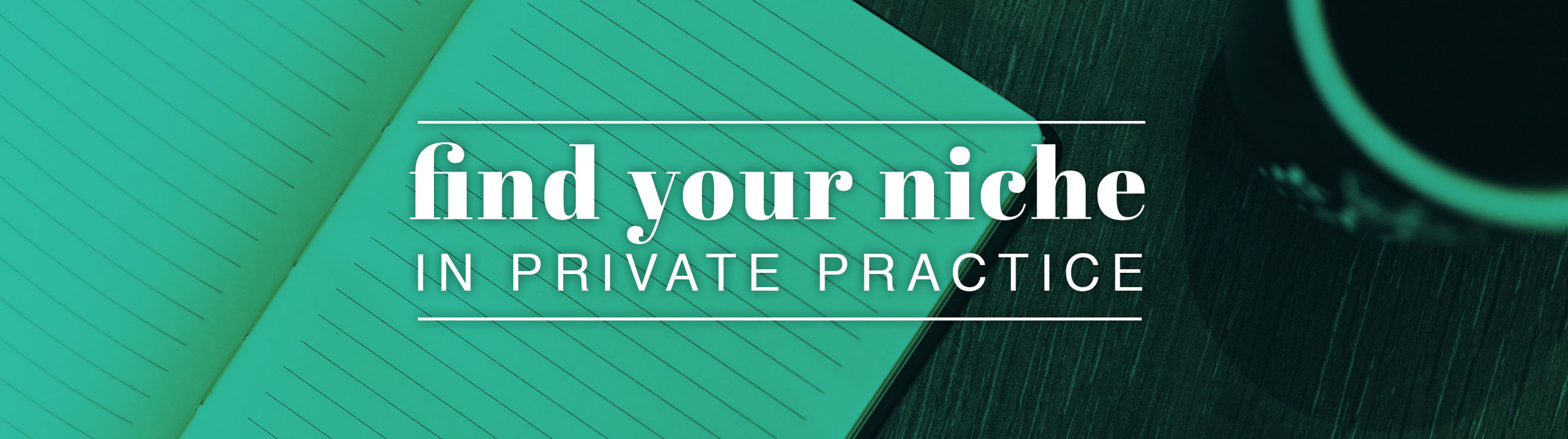 Counseling Practice Niche | Therapy Niche | Niche in Private Practice