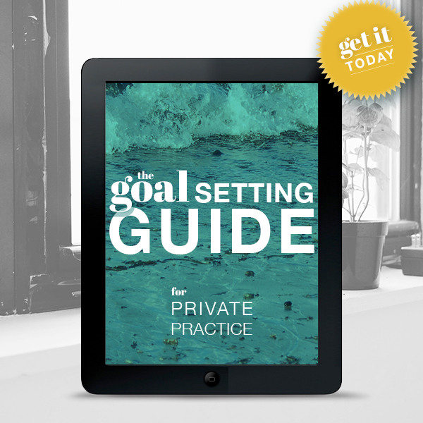 Private Practice Goals | Business of Therapy