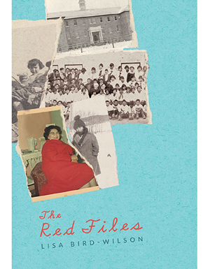 Lisa Bird-Wilson's  The Red Files