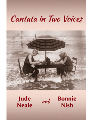 Cantata in Two Voices   by Jude Neale and Bonnie Nish