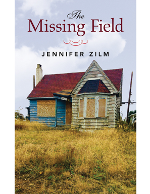 Jennifer Zilm's  The Missing Field