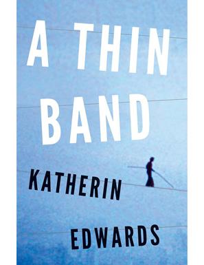 Katherine Edwards'  A Thin Band
