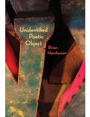 Brian Henderson's  Unidentified Poetic Object