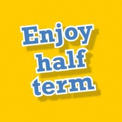enjoy-half-term.jpg