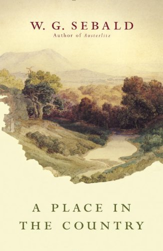 A Place in the Country  by  W. G. Sebald  translated by  Jo Catling  (Random House, February 2014)  Reviewed by  Nell Pach