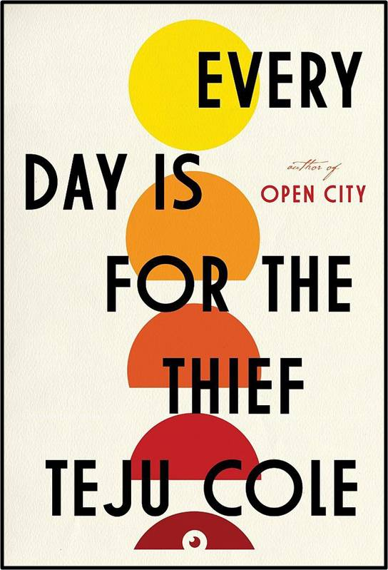 Every Day Is for the Thief  by  Teju Cole  (Cassava Republic, 2007; Random House, 2014)  Reviewed by  Jeffrey Zuckerman