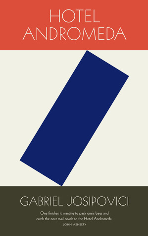 Hotel Andromeda  by  Gabriel Josipovici  (Carcanet, June 2014)  Reviewed by  David Winters