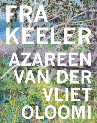 Fra Keeler  by  Azareen Van der Vliet Oloomi  (Dorothy, October 2012)  Reviewed by  Anne K. Yoder