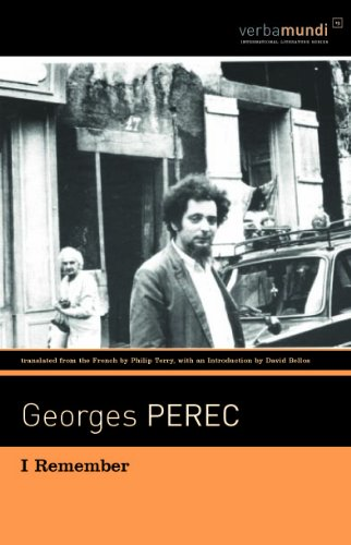 I Remember  by  Georges Perec  Translated by  Philip Terry  Introduction & Notes by  David Bellos  (David R. Godine, August 2014)
