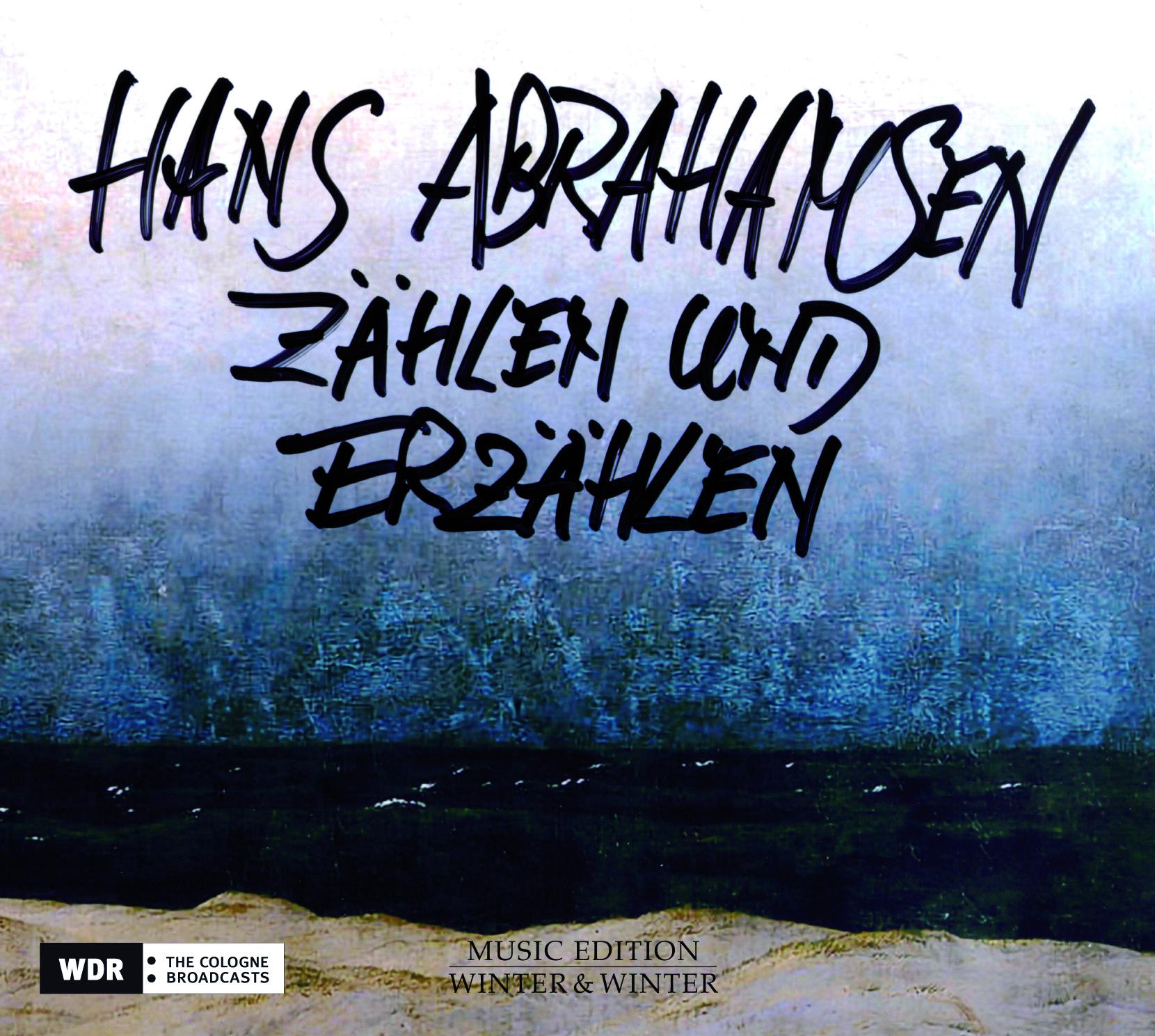 Zählen und Erzählen  by Hans Abrahamsen Tamara Stefanovich (piano)  WDR Sinfonieorchester Köln Jonathan Stockhammer (conductor) (Winter & Winter, February 2015)  Reviewed by Matt Mendez
