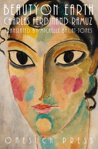Beauty on Earth  by  C. F. Ramuz  trans. Michelle Bailat-Jones (Onesuch Press, July 2013)
