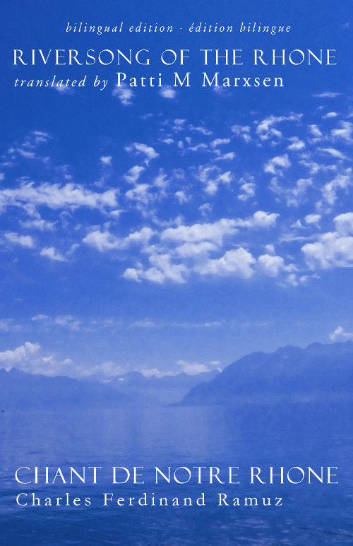 Riversong of the Rhone  by  C.F. Ramuz  trans.  Patti Marxsen  (Onesuch Press, April 2015)