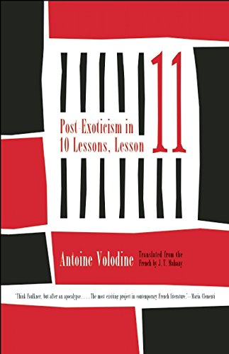 Post-Exoticism in Ten Lessons, Lesson Eleven  by  Antoine Volodine,  et al   trans.  J. T. Mahany  (Open Letter, May 2015)  Reviewed by  Nicholas Hauck