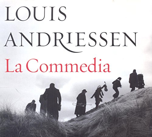 "La Commedia  by  Louis Andriessen   Cristina Zavalloni ,  Claron McFadden ,  Jeroen Willems  (soloists)  Synergy Vocals ,  Children's Chorus ""de Kickers"" of Music School Waterland   Asko