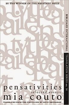 Pensativities: Selected Essays  by  Mia Couto  trans.  David Brookshaw  (Biblioasis, July 2015)  Reviewed by  Ryu Spaeth