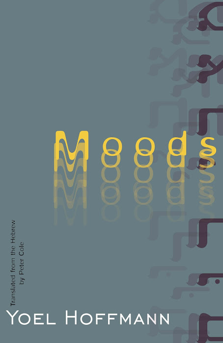 Moods  by  Yoel Hoffmann  tr.  Peter Cole  (New Directions, July 2015)  Reviewed by  Mona Gainer-Salim