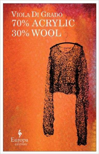 70% Acrylic 30% Wool  by  Viola Di Grado  tr.  Michael Reynolds  (Europa, Oct. 2012)