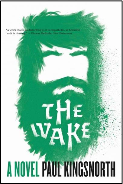 The Wake  by  Paul Kingsnorth  (Graywolf, Sept. 2015)  Reviewed by  Stephen Sparks
